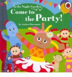 Portada de [IN THE NIGHT GARDEN: COME TO THE PARTY!] [BY: ANDREW DAVENPORT]