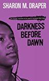 Portada de DARKNESS BEFORE DAWN (TURTLEBACK SCHOOL & LIBRARY BINDING EDITION) (HAZELWOOD HIGH TRILOGY) BY SHARON M. DRAPER (2002-07-01)