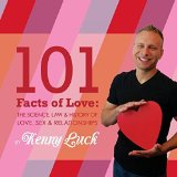 Portada de 101 FACTS OF LOVE: THE SCIENCE, LAW & HISTORY OF LOVE, SEX & RELATIONSHIPS BY LUCK, KENNY (2014) PAPERBACK