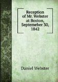 Portada de RECEPTION OF MR. WEBSTER AT BOSTON, SEPTEMEBER 30, 1842