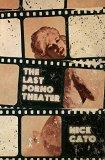 Portada de THE LAST PORNO THEATER BY NICK CATO (2-JUL-2013) PAPERBACK