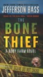 Portada de THE BONE THIEF: A BODY FARM NOVEL