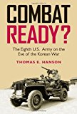 Portada de COMBAT READY?: THE EIGHTH U.S. ARMY ON THE EVE OF THE KOREAN WAR (WILLIAMS-FORD TEXAS A&M UNIVERSITY MILITARY HISTORY SERIES) BY THOMAS E. HANSON (2010-02-25)