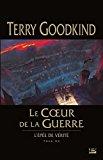 Portada de L'EPÉE DE VÉRITÉ, TOME 15 : LE COEUR DE LA GUERRE BY TERRY GOODKIND (2015-11-18)