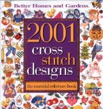 Portada de 2001 CROSS STITCH DESIGNS: THE ESSENTIAL REFERENCE BOOK (BETTER HOMES & GARDENS CRAFTS) BY BETTER HOMES & GARDENS (2009) PAPERBACK