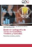 Portada de DOSIS EN RADIOGRAFÍA DE TÓRAX EN CRISTALINO, TIROIDES Y GÓNADAS: PACIENTES NEONATOS Y ADULTOS