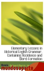 Portada de ELEMENTARY LESSONS IN HISTORICAL ENGLISH GRAMMAR, CONTAINING ACCIDENCE AND WORD-FORMATION
