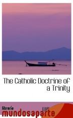 Portada de THE CATHOLIC DOCTRINE OF A TRINITY