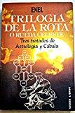 Portada de TRILOGÍA DE LA ROTA O RUEDA CELESTE: TRES TRATADOS DE ASTROLOGÍA Y CÁBALA