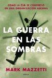 Portada de LA GUERRA EN LAS SOMBRAS: CÓMO LA CIA SE CONVIRTIÓ EN UNA ORGANIZACIÓN ASESINA. (MEMORIA CRÍTICA)