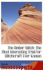 Portada de THE AMBER WITCH: THE MOST INTERESTING TRIAL FOR WITCHCRAFT EVER KNOWN