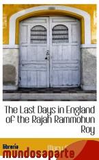Portada de THE LAST DAYS IN ENGLAND OF THE RAJAH RAMMOHUN ROY