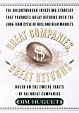 Portada de GREAT COMPANIES, GREAT RETURNS: THE BREAKTHROUGH INVESTING STRATEGY THAT PRODUCES GREAT RETURNS OVER THE LONG- TERM CYCLE OF BULL AND BEAR MARKETS BY JIM HUGUET (1999-06-15)