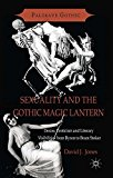Portada de SEXUALITY AND THE GOTHIC MAGIC LANTERN: DESIRE, EROTICISM AND LITERARY VISIBILITIES FROM BYRON TO BRAM STOKER (PALGRAVE GOTHIC)
