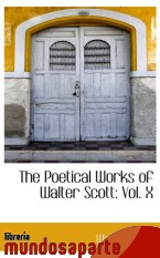 Portada de THE POETICAL WORKS OF WALTER SCOTT: VOL. X
