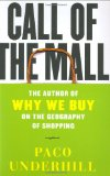 Portada de CALL OF THE MALL: THE GEOGRAPHY OF SHOPPING BY THE AUTHOR OF WHY WE BUY