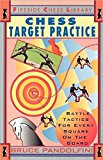 Portada de CHESS TARGET PRACTICE: BATTLE TACTICS FOR EVERY SQUARE ON THE BOARD (FIRESIDE CHESS LIBRARY) BY BRUCE PANDOLFINI (1994-08-22)