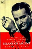 Portada de MEANS OF ASCENT: THE YEARS OF LYNDON JOHNSON (VOLUME 2) BY ROBERT A CARO (1992-11-12)