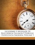 Portada de LECCIONES Y MODELOS DE ELOCUENCIA SAGRADA Y FORENSE: ELOCUENCIA SAGRADA, VOLUME 1