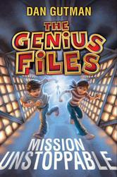 Portada de THE GENIUS FILES: MISSION UNSTOPPABLE