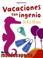 Portada de VACACIONES CON INGENIO. DE 8 A 10 AÑOS
