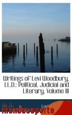 Portada de WRITINGS OF LEVI WOODBURY, LL.D.: POLITICAL, JUDICIAL AND LITERARY, VOLUME III