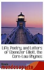 Portada de LIFE, POETRY, AND LETTERS OF EBENEZER ELLIOTT, THE CORN-LAW RHYMES