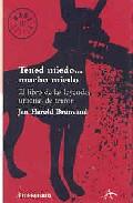 Portada de TENED MIEDO, MUCHO MIEDO: EL LIBRO DE LAS LEYENDAS URBANAS DE TERROR