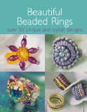 Portada de BEAUTIFUL BEADED RINGS: OVER 30 UNIQUE AND STYLISH DESIGNS