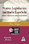 Portada de NUEVA LEGISLACION SANITARIA ESPAÑOLA. PRESENTE Y FUTURO DE LOS PROFESIONALES DE LA SALUD