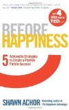 Portada de BY SHAWN ACHOR - BEFORE HAPPINESS: FIVE ACTIONABLE STRATEGIES TO CREATE A POSITIVE PATH TO SUCCESS