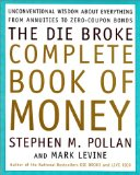 Portada de THE DIE BROKE COMPLETE BOOK OF MONEY: UNCONVENTIONAL WISDOM ABOUT EVERYTHING FROM ANNUITIES TO ZERO-COUPON BONDS