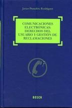 COMUNICACIONES ELECTRONICAS: DERECHOS DEL USUARIO Y GESTION DE RECLAMACIONES