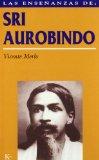 Portada de LAS ENSEÑANZAS DE SRI AUROBINDO: REALIZACIÓN ESPIRITUAL Y TRANSFORMACIÓN INTEGRAL