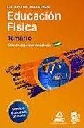 Portada de CUERPO DE MAESTROS. EDUCACION FISICA. TEMARIO. EDICION ESPECIAL ANDALUCIA