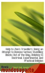 Portada de HELP TO ZION`S TRAVELLERS: BEING AN ATTEMPT TO REMOVE VARIOUS STUMBLING BLOCKS OUT OF THE WAY, RELAT