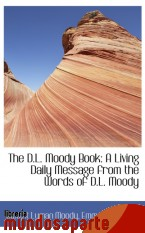 Portada de THE D.L. MOODY BOOK: A LIVING DAILY MESSAGE FROM THE WORDS OF D.L. MOODY
