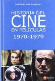 Portada de HISTORIA DEL CINE EN PELÍCULAS 1970-1979