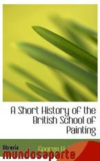 Portada de A SHORT HISTORY OF THE BRITISH SCHOOL OF PAINTING
