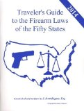 Portada de 2014 UNITED STATES TRAVELER'S GUIDE TO THE FIREARM LAWS OF THE 50 STATES (GUN LAWS FOR ALL FIFTY STATES, 18TH EDITION)