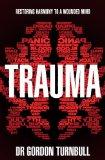 Portada de TRAUMA: FROM LOCKERBIE TO 7/7: HOW TRAUMA AFFECTS OUR MINDS AND HOW WE FIGHT BACK