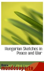 Portada de HUNGARIAN SKETCHES IN PEACE AND WAR