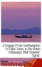 Portada de A VOYAGE FROM SOUTHAMPTON TO CAPE TOWN, IN THE UNION COMPANY`S MAIL STEAMER  SYRIA