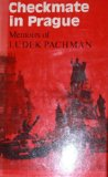 Portada de CHECKMATE IN PRAGUE : MEMOIRS OF LUDEK PACHMAN / TRANSLATED BY ROSEMARY BROWN