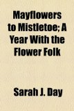 Portada de MAYFLOWERS TO MISTLETOE; A YEAR WITH THE