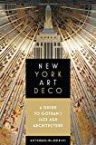 Portada de NEW YORK ART DECO: A GUIDE TO GOTHAM'S JAZZ AGE ARCHITECTURE