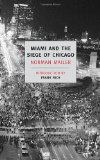 Portada de MIAMI AND THE SIEGE OF CHICAGO: AN INFORMAL HISTORY OF THE REPUBLICAN AND DEMOCRATIC CONVENTIONSOF 1968 (NEW YORK REVIEW BOOKS CLASSICS)