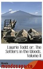 Portada de LAWRIE TODD; OR, THE SETTLERS IN THE WOODS. VOLUME II