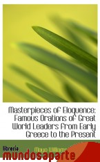 Portada de MASTERPIECES OF ELOQUENCE: FAMOUS ORATIONS OF GREAT WORLD LEADERS FROM EARLY GREECE TO THE PRESENT