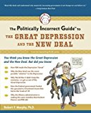 Portada de THE POLITICALLY INCORRECT GUIDE TO THE GREAT DEPRESSION AND THE NEW DEAL (POLITICALLY INCORRECT GUIDES)